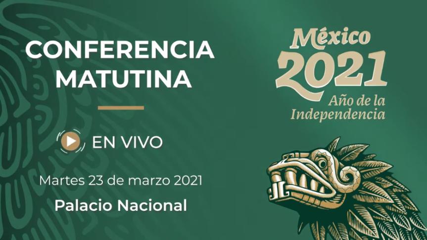 STRMnoticias_ CONFERENCIA MATUTINA DE PRESIDENCIA_ 23.03.2021_#STRMTV